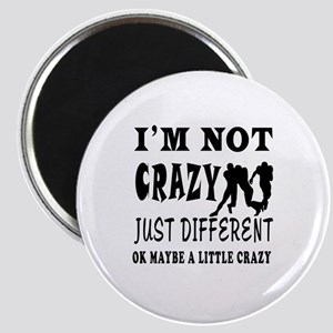 I'm not Crazy just different Rugby Magnet