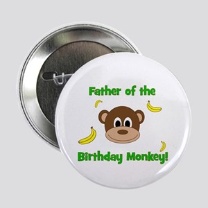 "Father of the Birthday Monkey! 2.25"" Button"