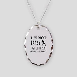 I'm not Crazy just different Shot put Necklace Ova