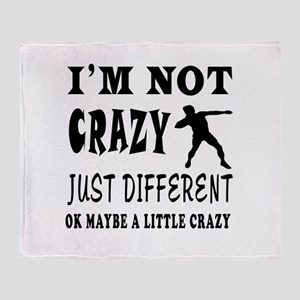 I'm not Crazy just different Shot put Throw Blanke
