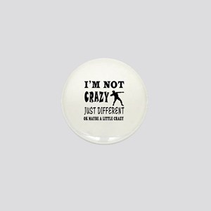 I'm not Crazy just different Shot put Mini Button