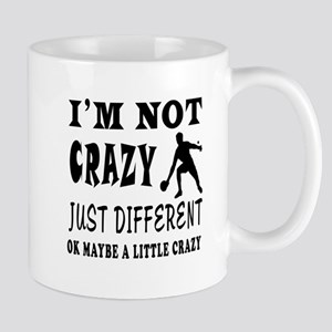 I'm not Crazy just different Table Tennis Mug