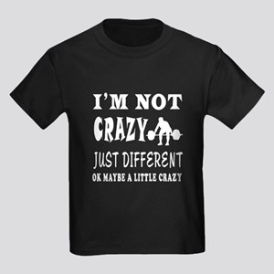 I'm not Crazy just different Weight Lifting Kids D