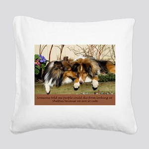 People Can Die fro Shelties Square Canvas Pillow