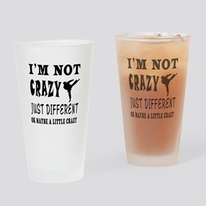 I'm not Crazy just different Karate Drinking Glass