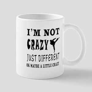 I'm not Crazy just different Karate Mug