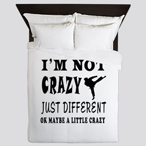 I'm not Crazy just different Karate Queen Duvet