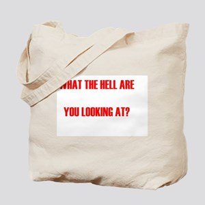 What the hell are you looking at? Tote Bag