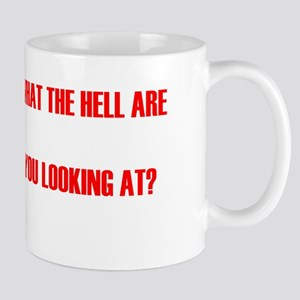 What the hell are you looking at? Mug