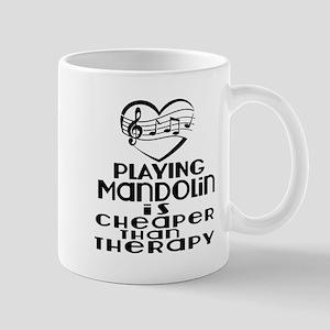 Mandolin Is Cheaper Than Therapy 11 oz Ceramic Mug