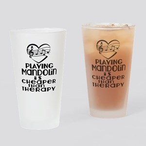 Mandolin Is Cheaper Than Therapy Drinking Glass