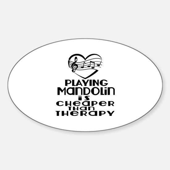 Mandolin Is Cheaper Than Therapy Sticker (Oval)
