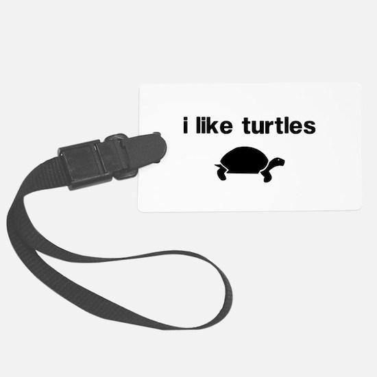 I Like Turtles Luggage Tag