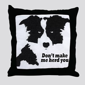 Don't Make Me Herd You Throw Pillow