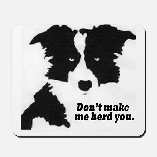 Don't Make Me Herd You Mousepad