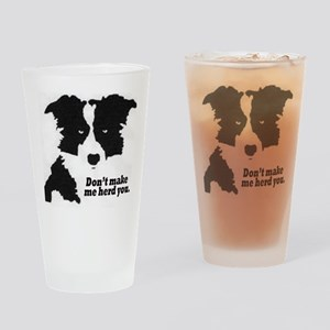 Don't Make Me Herd You Drinking Glass