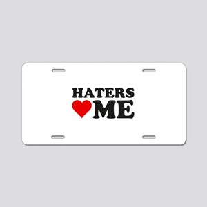 Haters Love Me Aluminum License Plate