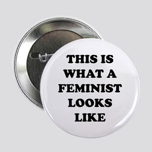 """This Is What A Feminist Looks Like 2.25"""" Button"""