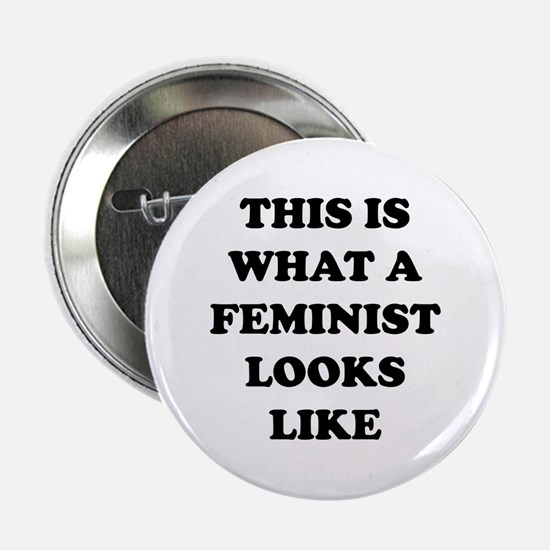 "This Is What A Feminist Looks Like 2.25"" Button"