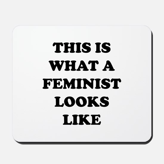 This Is What A Feminist Looks Like Mousepad
