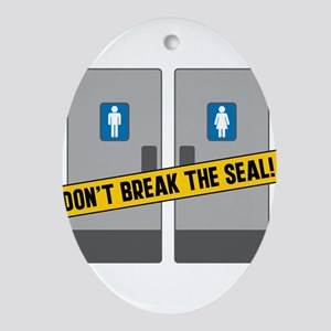 Dont Break The Seal Ornament (Oval)