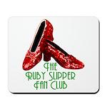 Ruby Slipper Fan Club Mousepad