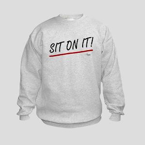 'Sit On It!' Kids Sweatshirt