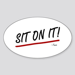 'Sit On It!' Sticker (Oval)