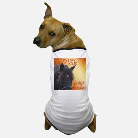 Horses feed my soul Dog T-Shirt