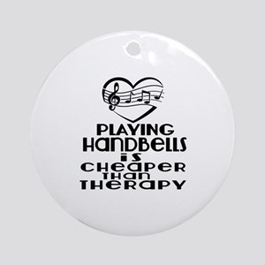 Handbells Is Cheaper Than Therapy Round Ornament