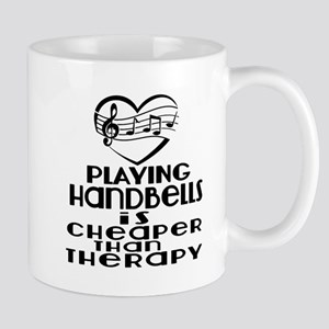 Handbells Is Cheaper Than Therap 11 oz Ceramic Mug