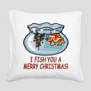 I FISH YOU A MERRY CHRISTMAS! Square Canvas Pillow