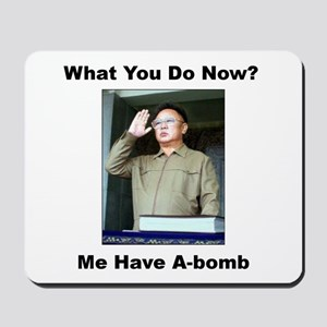 Kim Jung Il - What You Do Now? Mousepad