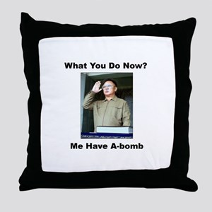 Kim Jung Il - What You Do Now? Throw Pillow