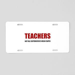 Teachers Not All Superheroes Wear Capes Aluminum L