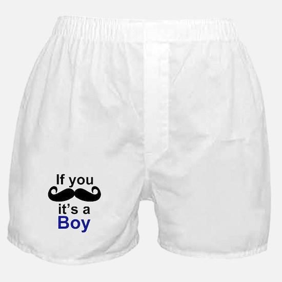 If you moustache its a boy Boxer Shorts