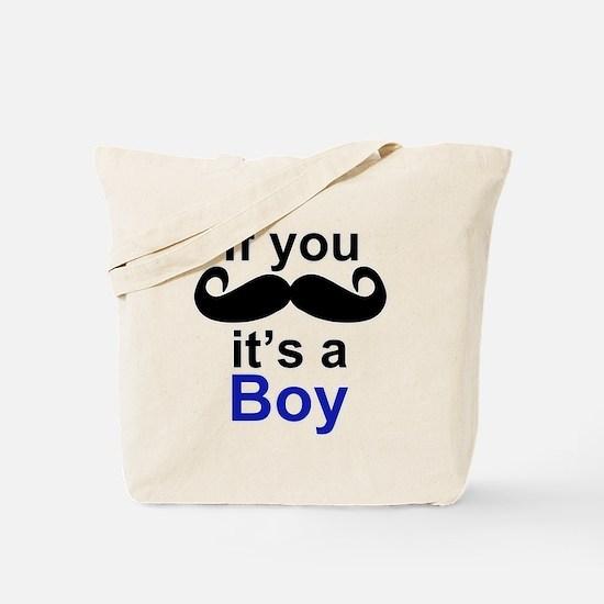 If you moustache its a boy Tote Bag