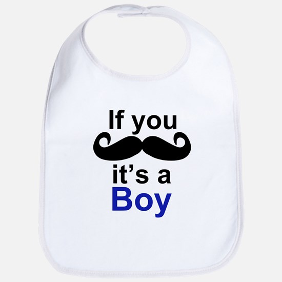 If you moustache its a boy Bib