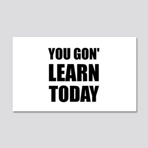 You Gon Learn Today Wall Decal