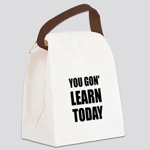 You Gon Learn Today Canvas Lunch Bag