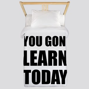 You Gon Learn Today Twin Duvet Cover