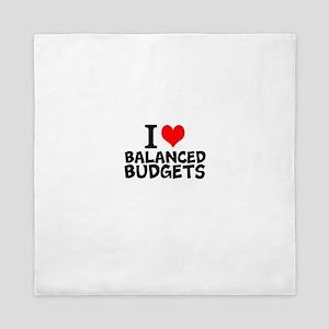 I Love Balanced Budgets Queen Duvet