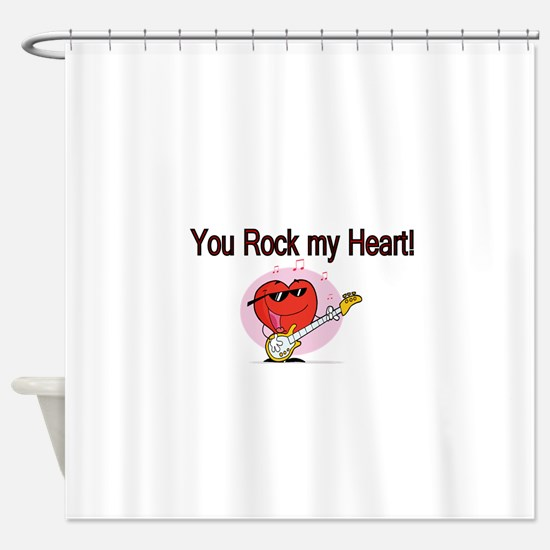 You Rock My Heart Shower Curtain