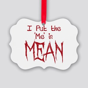I Put the Me in Mean Ornament