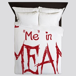 I Put the Me in Mean Queen Duvet