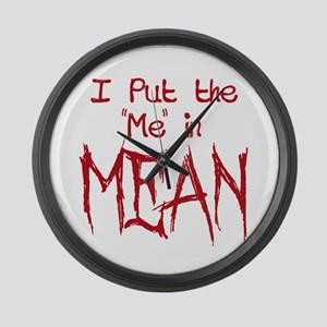 I Put the Me in Mean Large Wall Clock