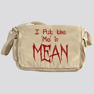 I Put the Me in Mean Messenger Bag