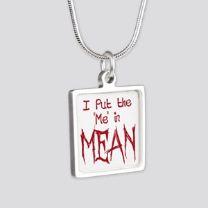 I Put the Me in Mean Necklaces