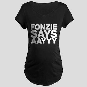 Fonzie says Maternity T-Shirt
