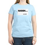 Harsh but fair Women's Pink T-Shirt